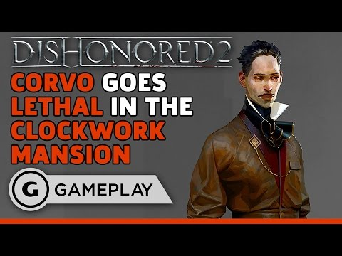 Dishonored 2 - Lethal Corvo Playthrough of the Clockwork Mansion