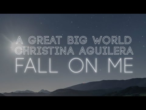 Fall on Me <br>Lyric Video [Feat. Christina Aguilera]<br><font color='#ED1C24'>A GREAT BIG WORLD</font>