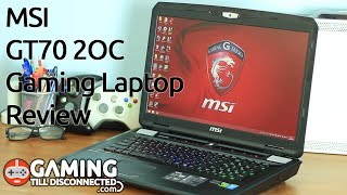 Review: MSI GT70 2OC Gaming Laptop - Gaming Till Disconnected