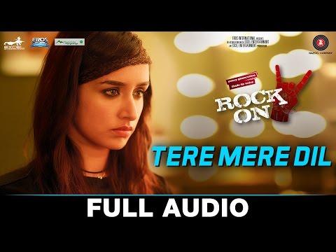Tere Mere Dil Audio Song Rock On 2 Farhan Akhtar Shraddha Kapoor