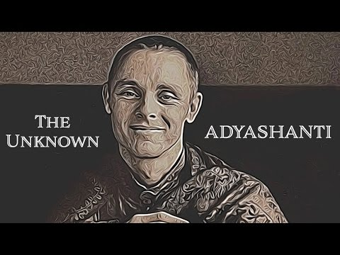 Adyashanti: Demystifying the Unknown
