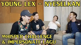 Video IMPERSONATE LAGU YOUNG LEX - NYESELKAN + WHISPER CHALLENGE ! NGAKAK PARAH ! w/ KIFLYF, RYO ADIDHARMA MP3, 3GP, MP4, WEBM, AVI, FLV November 2018