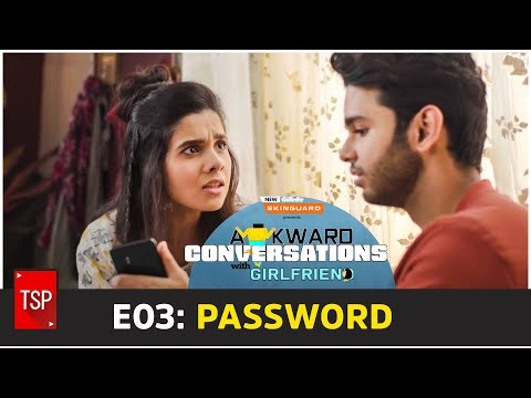 Awkward Conversations With Girlfriend | E03: Password | TSP Originals