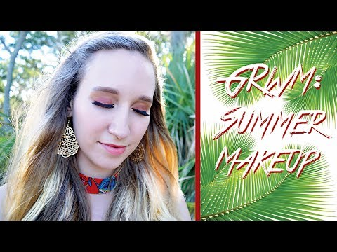 GRWM Summer Makeup