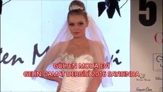 Gülten Moda 2016 Gelinlik Defilesi - 51 Moda Evi - Gelin Damat Fashion Day 2016