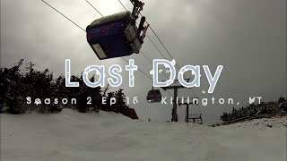 Alba Adventures - Last Day - Season 2 Ep 15 - Killington, VT