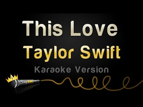 Taylor Swift - This Love (Karaoke Version)