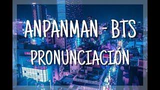 Video Anpanman - BTS [Pronunciación] [Fácil] MP3, 3GP, MP4, WEBM, AVI, FLV Agustus 2018