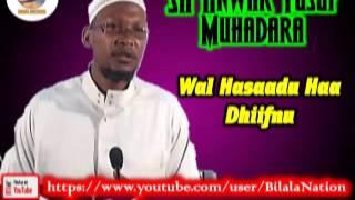 Sh Anwar  Yusuf Muhadara  Wal Hasaadu Haa Dhiifnu