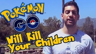 Video Pok̩mon GO Will Kill Your Children MP3, 3GP, MP4, WEBM, AVI, FLV April 2018