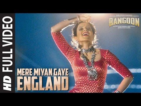 Video Mere Miyan Gaye England Full Video Song | Rangoon | Saif Ali Khan, Kangana Ranaut, Shahid Kapoor download in MP3, 3GP, MP4, WEBM, AVI, FLV January 2017