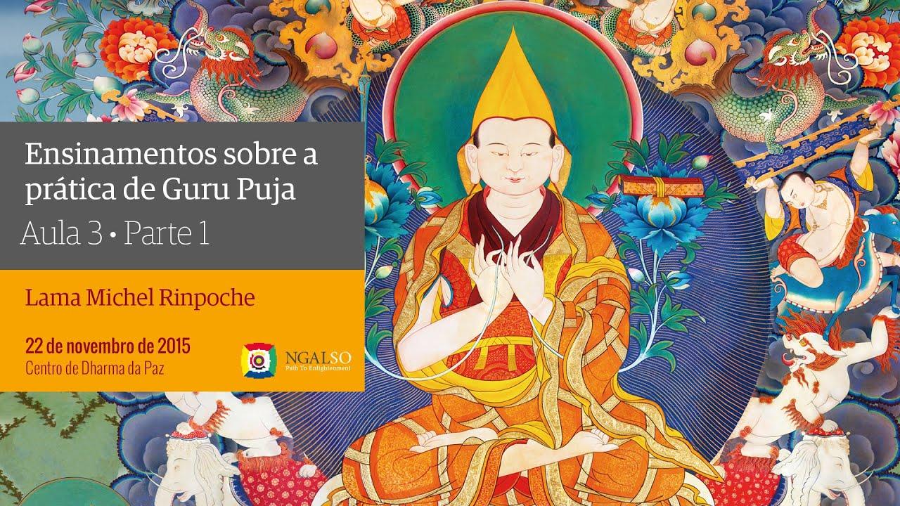 Ensinamentos sobre a prática de Guru Puja [ Aula 3   Parte 1]