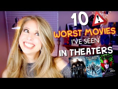 10 WORST MOVIES I'VE SEEN IN THEATERS