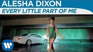 Alesha Dixon - Every Little Part Of Me' Ft  Jay Sean) [OFFICIAL MUSIC VIDEO]