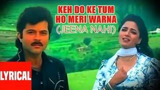 Keh Do Ke Tum Ho Meri Warna (Jeena Nahi) Lyrical Video   Tezaab   Anil Kapoor, Madhuri