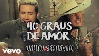 image of Bruno & Barretto - 40 Graus De Amor