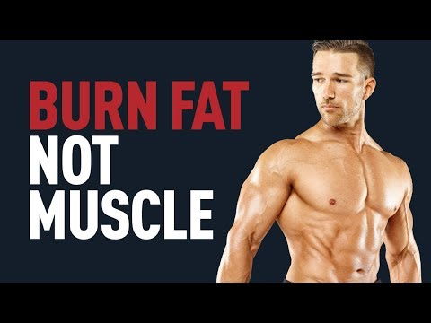 Fat burner - Burn Fat... Not Your Muscle - Max Muscle Fat Loss Workout