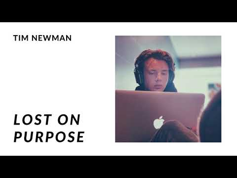 Lost On Purpose - Tim Newman - OFFICIAL AUDIO