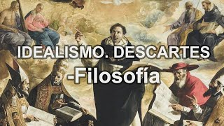 Idealismo. R. Descartes - Filosofía - Educatina