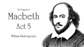Shakespeare | Macbeth Act 5 Audiobook (Dramatic Reading)