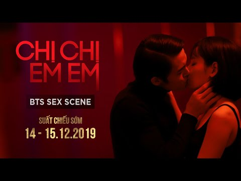 CHỊ CHỊ EM EM - BTS SEX SCENE | KC: 20.12.2019