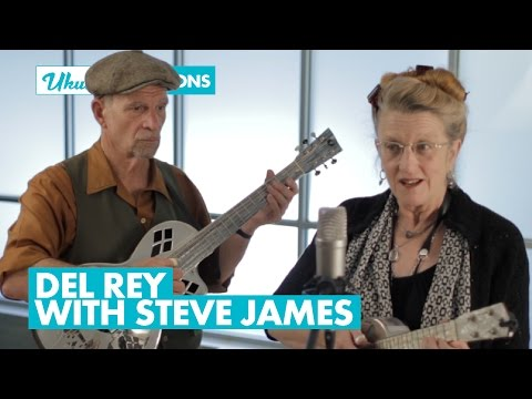 Ukulele Sessions: Ragtime and Blues with Del Rey & Steve James