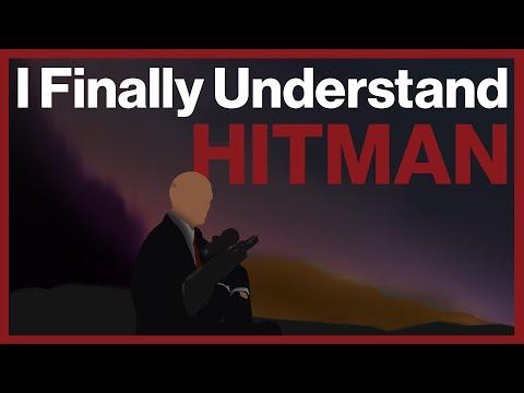 I Finally Understand Hitman