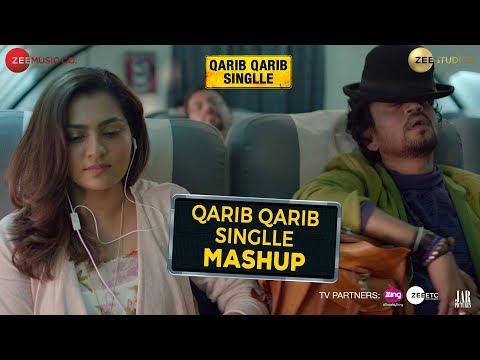 Qarib Qarib Singlle Mashup | Qarib Qarib Singlle |