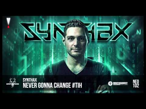 Synthax - Never Gonna Change #TiH