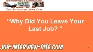 """Why Did You Leave Your Last Job?"" - Interview Question and Best Answers"