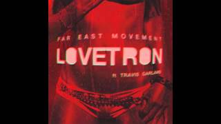Far East Movement - LOVETRON ft Travis Garland