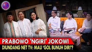 Video Prabowo 'N9iri' Jokowi Diundang Net TV: Mau 'Gol Bunnuh D!ri'? MP3, 3GP, MP4, WEBM, AVI, FLV Februari 2019