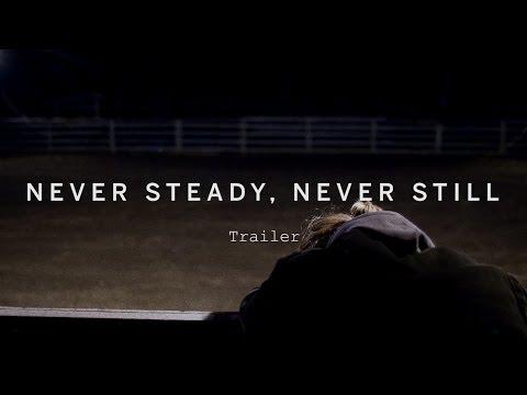 NEVER STEADY, NEVER STILL Trailer | Festival 2015