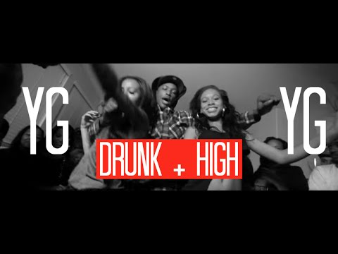 YG - Drunk And High