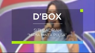 Siti Badriah - Mama Minta Pulsa (D'Box) Video