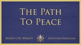 The Path To Peace - Bishop C.M. Wright