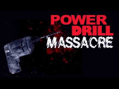 Power Drill Massacre Demo