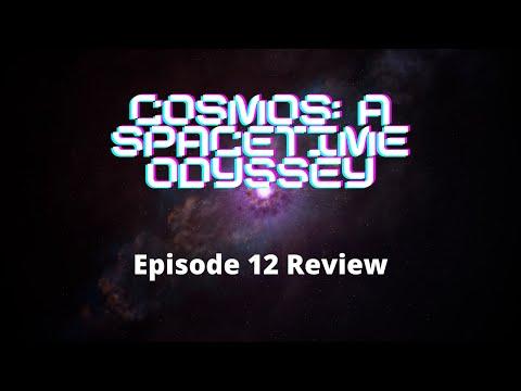Cosmos Episode 12 Review