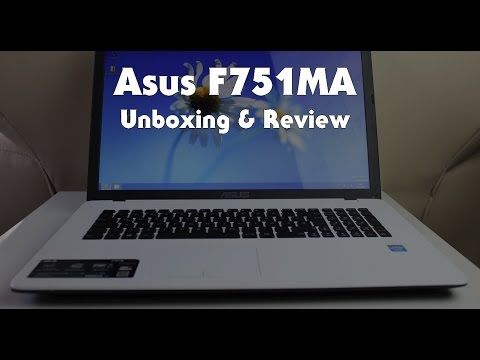 Asus F751MA Test + Unboxing + Review + Infos (Asus F751ma TY224H TY246H TY237H TY095H)