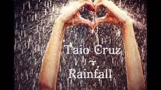 TAIO CRUZ ~ RAINFALL