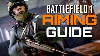 Battlefield 1: Aim Guide - Improve your Aim!