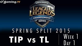 LCS NA Spring 2015 - W1D1 - TIP vs TL