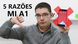 5 RAZÕES para NÃO comprar o Xiaomi Mi A1