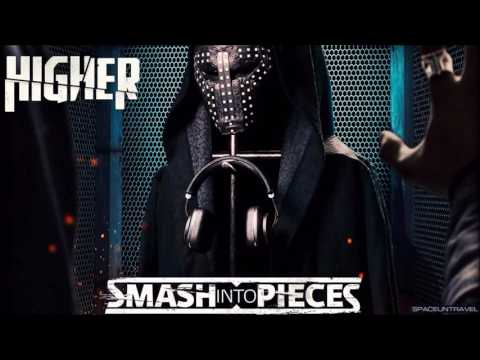 Smash Into Pieces -  Higher