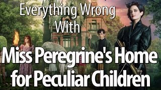 Everything Wrong With Miss Peregrines Home For Peculiar Children