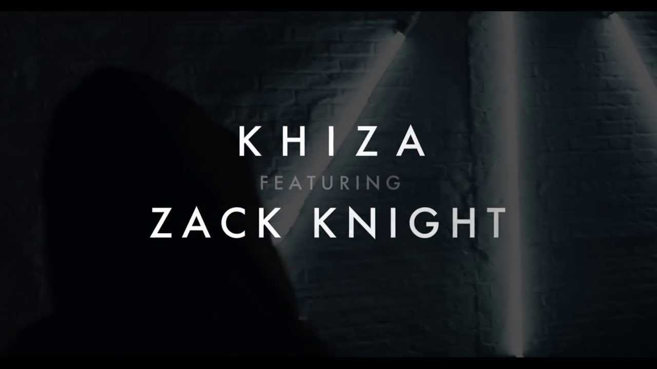 PYAAS Song Teaser – KHIZA FEATURING ZACK KNIGHT