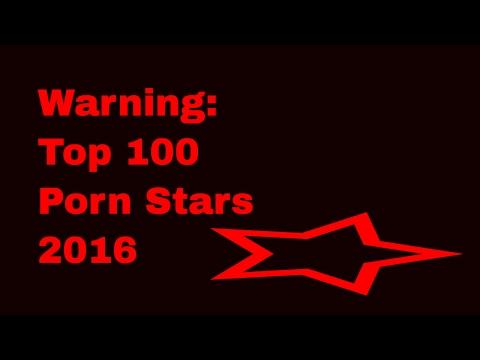 Warning: Top 100 Porn Stars 2016 (видео)