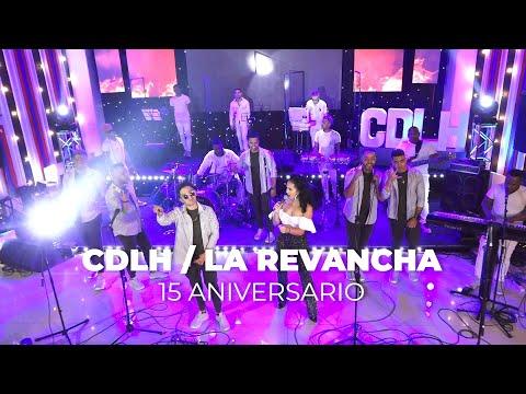 La Revancha (En Vivo) 15 Aniversario - Combinación De La Habana ft Daniela Darcourt