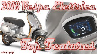 8. Piaggio 2018 Vespa Elettrica Top Features. Check this to find out