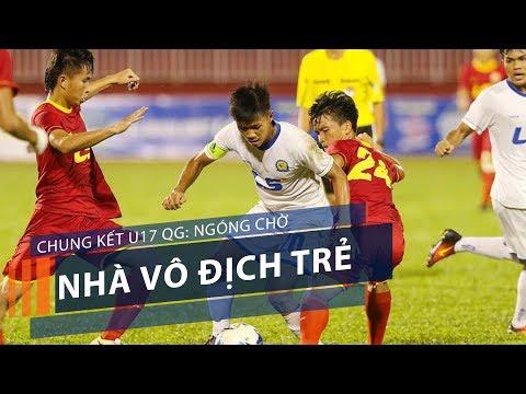 Chung kết U17 QG: Ngóng chờ nhà vô địch trẻ | VTC1 - Thời lượng: 99 giây.
